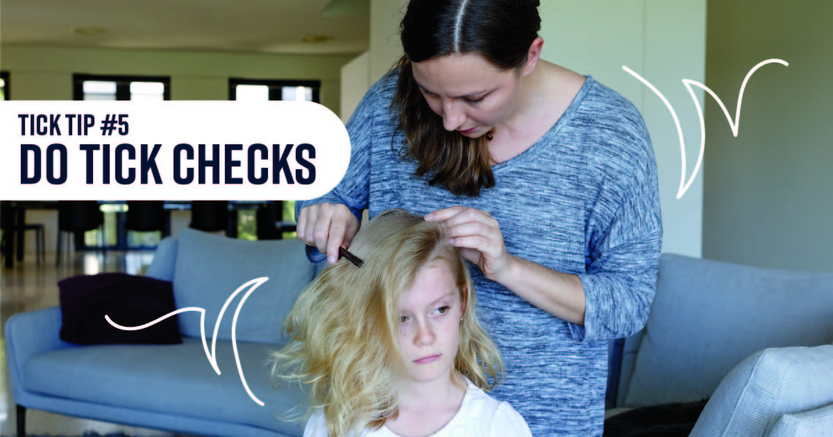 A mother combing through her daughter's hair, looking for ticks. Text reads: Tip tip No. 5: Do tick checks