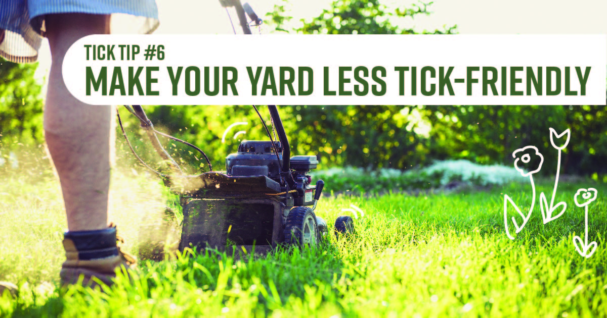 A man mowing the lawn. Text reads: Tick tip No. 6: Make your yard less tick friendly